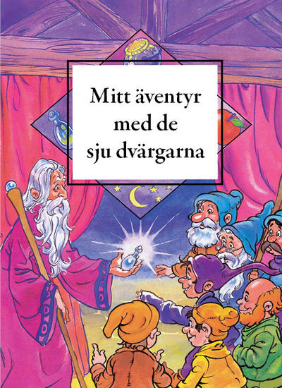 My Adventure with the Seven Dwarfs.